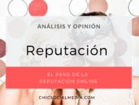 chicsocialmedia_blog_analisis_opinion_Reputacion_Online