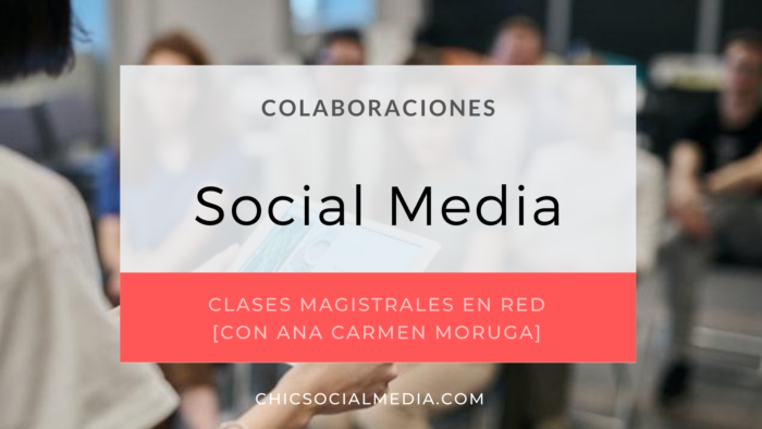 chicsocialmedia_blog_colaboraciones_entrevistas_Clases_Magistrales