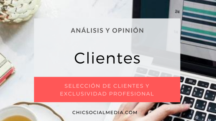 chicsocialmedia_blog_analisis_opinion_Seleccion_Clientes