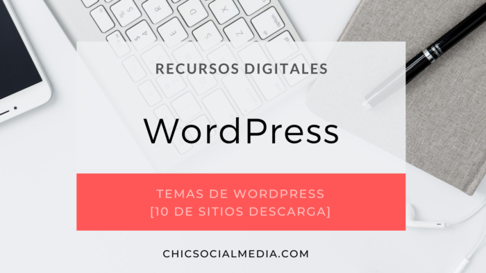chicsocialmedia_blog_recursos_digitales_Temas_WordPress