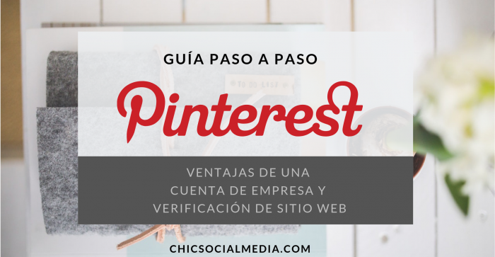 chicsocialmedia_pinterest_ cuenta_empresa_verificación_web_guia
