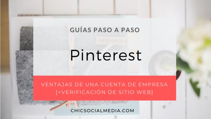 chicsocialmedia_blog_guia_paso_a_paso_Pinterest_Cuenta_Empresa