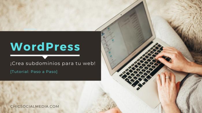 Crear un Subdominio en WordPress [4 Pasos]