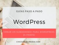 chicsocialmedia_blog_guia_paso_a_paso_Subdomino_WorPress_Actualizado